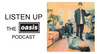 Listen Up   Introducing Oasis [Episode 1]