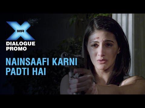 Mr X - Dialogue Promo | Na-insaafi Karni Padhti Hai