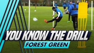 Passing and Finishing | You Know The Drill - Forest Green Rovers