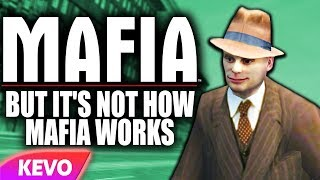 Mafia but it's not how mafia works