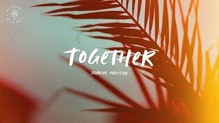 Joakim Molitor   Together (Lyrics)
