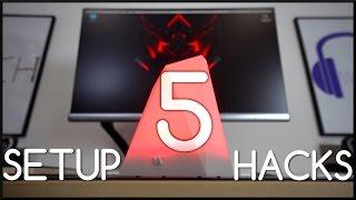 5 Setup Hacks! (#1)