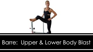 BARRE WORKOUT: Upper & Lower Body 30 MINUTE BLAST by Workout Hotel