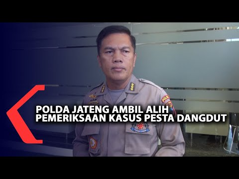 polda jawa tengah ambil alih pemeriksaan kasus pesta dangdut