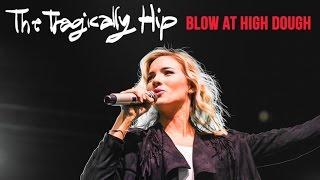 Leah Daniels - Blow At High Dough - Tragically Hip Tribute