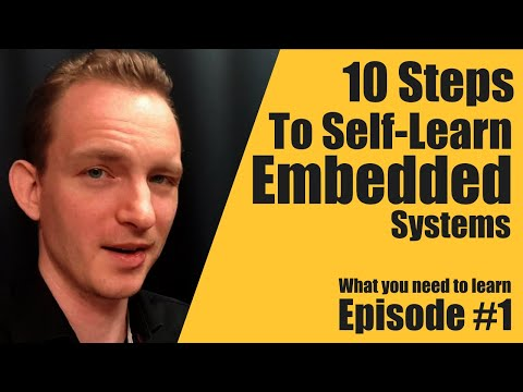 10 Steps To Self Learn Embedded Systems Episode #1 - Embedded System Consultant Explains