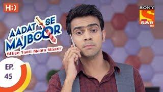 Aadat Se Majboor - Ep 45 - Webisode - 4th December, 2017