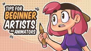 TIPS FOR BEGINNER ARTISTS AND ANIMATORS
