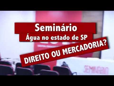 Seminário agua no estado de SP: Direito ou Mercadoria?