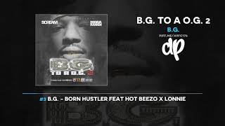 B.G. - B.G. To A O.G. (FULL MIXTAPE)