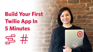 Build your first Twilio app in 5 minutes