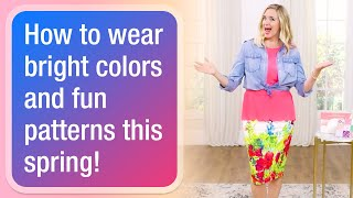 How to wear bright colors and fun patterns this spring!