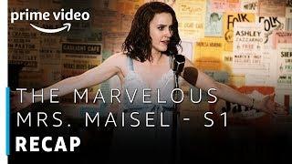The Marvelous Mrs. Maisel | Season 1 - Official Recap | Prime Original | Amazon Prime Video
