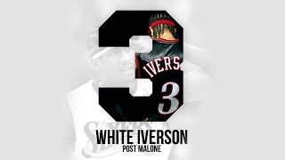 Post Malone — White Iverson Lyrics (Official Audio)