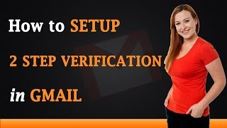 How to Setup 2 Step Verification in Gmail