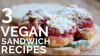 3 Epic Vegan Sandwiches | BBQ Veggie, Chick'un Parm, Curry Tofu