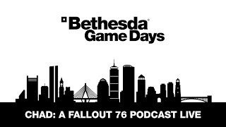 Bethesda Game Days 2020: CHAD: A Fallout 76 Story Podcast LIVE