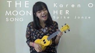 The Moon Song-Karen O (UKULELE COVER + TUTORIAL)