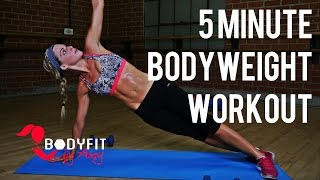 5 Minute Bodyweight Workout by BodyFit By Amy