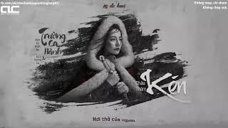 [VIETSUB] Kén - Châu Thâm (nhạc cuối phim Trường Ca Hành)