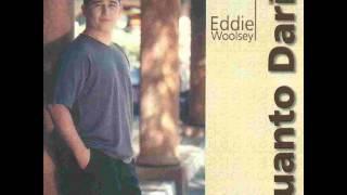 Cuanto Daria (2000) - Eddie Woolsey (Album Completo)