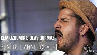 Beni Bul Anne - Cem Özdemir & Ulaş Durmaz (Cover) / @garajakustik