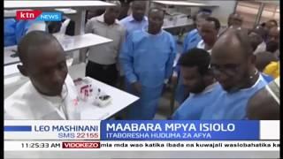 Hospitali kuu imepokea mitambo mpya ili kuboresha huduma za afya Isiolo