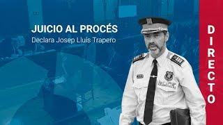 DIRECTO | Declara Josep Lluís Trapero, Ex Major De Los Mossos (14/03/19, Tarde)
