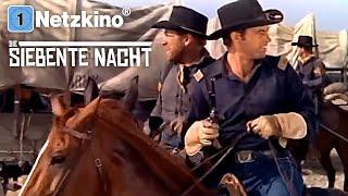 Die siebente Nacht (Western in voller Länge, kompletter Film auf Deutsch, ganzer Film)