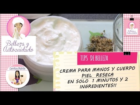 CREMA PARA PIEL RESECA-MANOS Y CUERPO, EN 1 MINUTO!! 2 ingredientes!