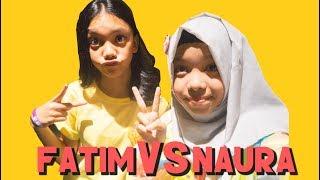 FATIM VS NAURA - FATIMVLOG16