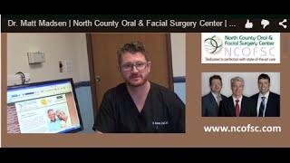 Dr. Matt Madsen | North County Oral & Facial Surgery Center | San Diego | Escondido