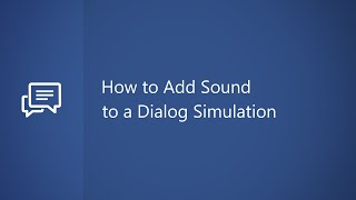 How to Add Sound to a Dialog Simulation