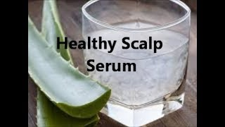 Healthy Scalp Serum (Stop itching, burning, and flaking)