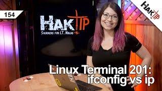 Linux Terminal 201: ifconfig vs ip - HakTip 154