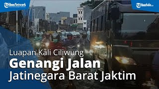 Banjir Jakarta, Luapan Kali Ciliwung Genangi Jalan Jatinegara Barat, Arus Lalu Lintas Tersendat
