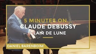 5 Minutes On... Debussy - Clair de Lune | Daniel Barenboim [subtitulado]