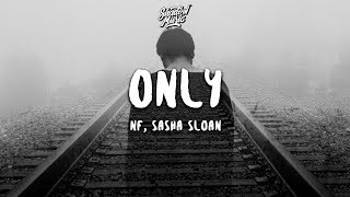 NF, Sasha Sloan   Only (Lyrics)