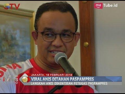 Viral Video Anies Ditahan Paspamres, Begini Jawabannya - BIP 19/02