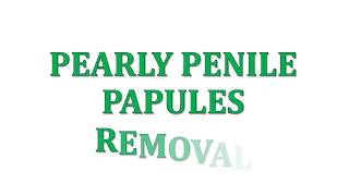 How to remove Pearly Penile Papules at home fast and easy