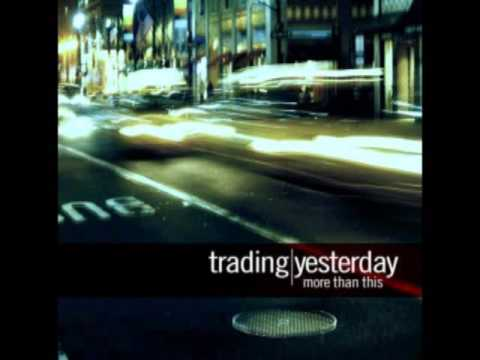 mp4 Trading Yesterday More Than This, download Trading Yesterday More Than This video klip Trading Yesterday More Than This