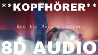 Eno Ft. Mero   FERRARI (8D AUDIO) **KOPFHÖRER**