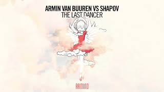 Armin Van Buuren Vs Shapov   The Last Dancer (Extended Mix)