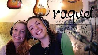 RAQUEL RODRIGUEZ - ANOTHER LIFE - D'ANGELO & THE VANGUARD