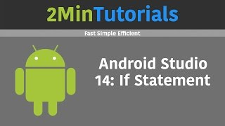 Android Studio Tutorials In 2 Minutes - 14 - If Statement