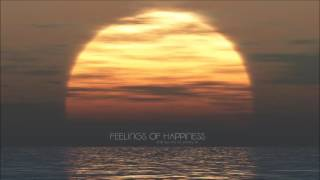 Feelings Of Happiness   2016 Chill Out Mix