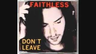 Faithless - Don't Leave (Deep Mix)
