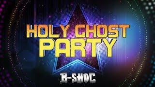 B-SHOC - Holy Ghost Party