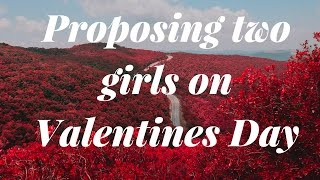 Valentine Special, Love Day, Proposing two girls on February 14