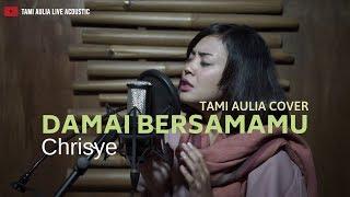 Download lagu Damai Bersamamu Chrisye Tami Aulia Mp3